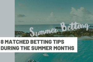 8 Matched Betting tips during the summer months