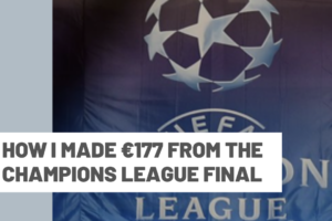 How I made €177 from the Champions League final
