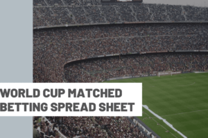 World Cup Matched Betting spread sheet