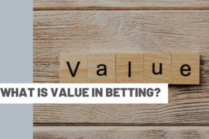 What is value in betting?