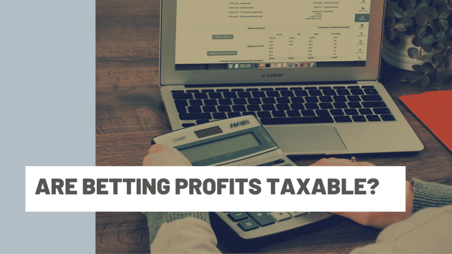 Are Betting Profits Taxable?